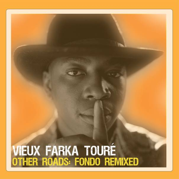 Vieux Farka Tour - Other Roads: Fondo Remixed